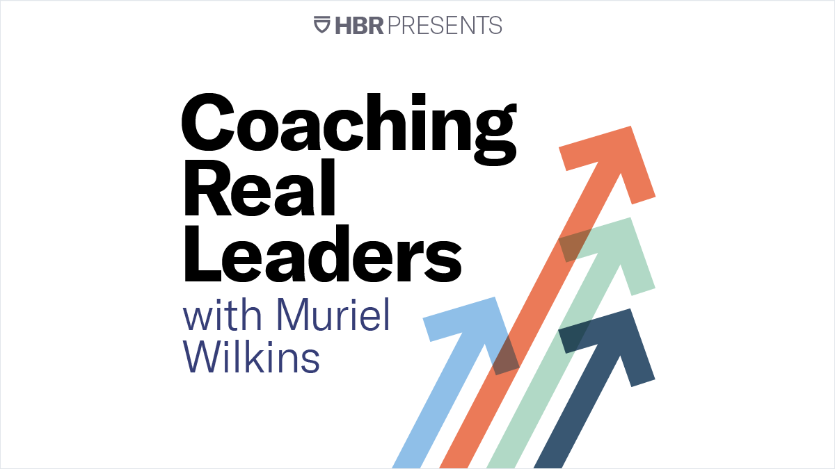 HBR Presents: Coaching Real Leaders