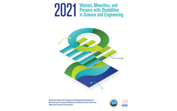 NSF and NCSES release 2021 Women, Minorities, and Persons with Disabilities in Science and Engineering report