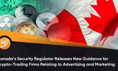 Canada's Security Regulator Releases New Guidance for Crypto-Trading Firms Relating to Advertising and Marketing